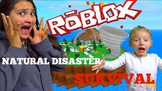 ROBLOX Natural DISASTER Survival! ROBLOX Games! CRAZY Games! The TOYTASTIC Sisters.