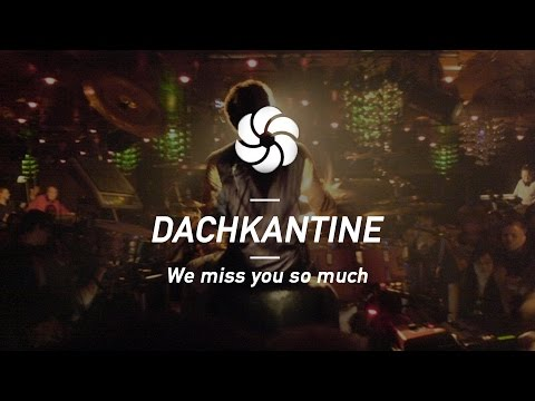 DACHKANTINE - We Miss You So Much