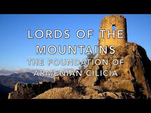 Lords of the Mountains: The Foundation of the Armenian Kingdom of Cilicia