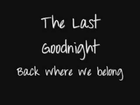 The Last Goodnight  -  where we belong lyrics