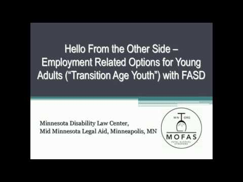 Hello from the Other Side - Employment Related Options for Young Adults with an FASD