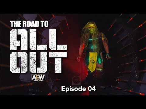 The Road to AEW All Out - Episode 04