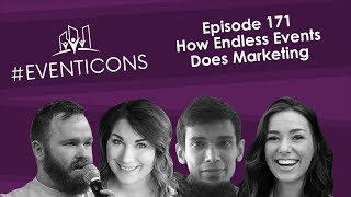 How Endless Events Does Marketing – #EventIcons Episode 171