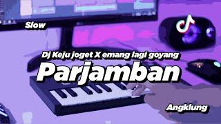 DJ PARJAMBAN SLOW ANGKLUNG | VIRAL TIK TOK