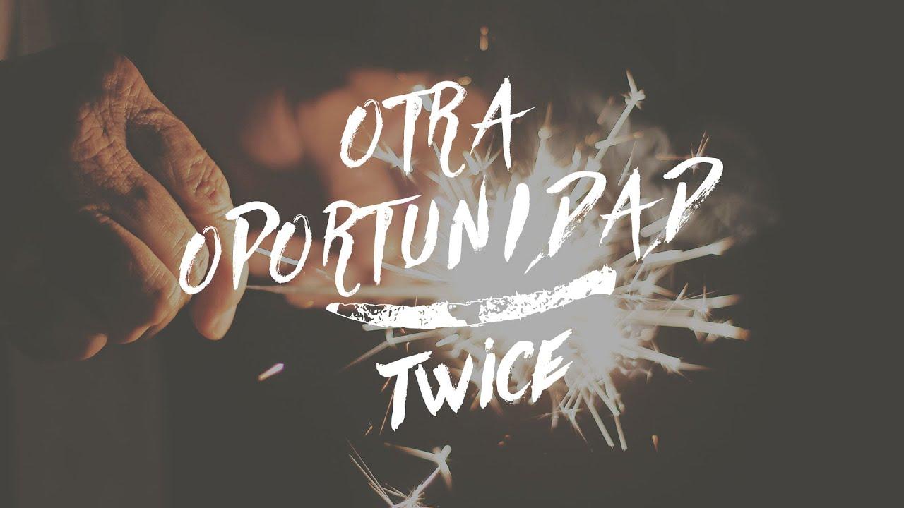 Twice Música Otra Oportunidad Lyric Video