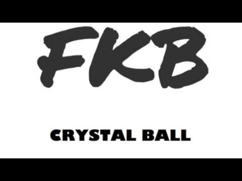 FKB - Crystal Ball (Audio)