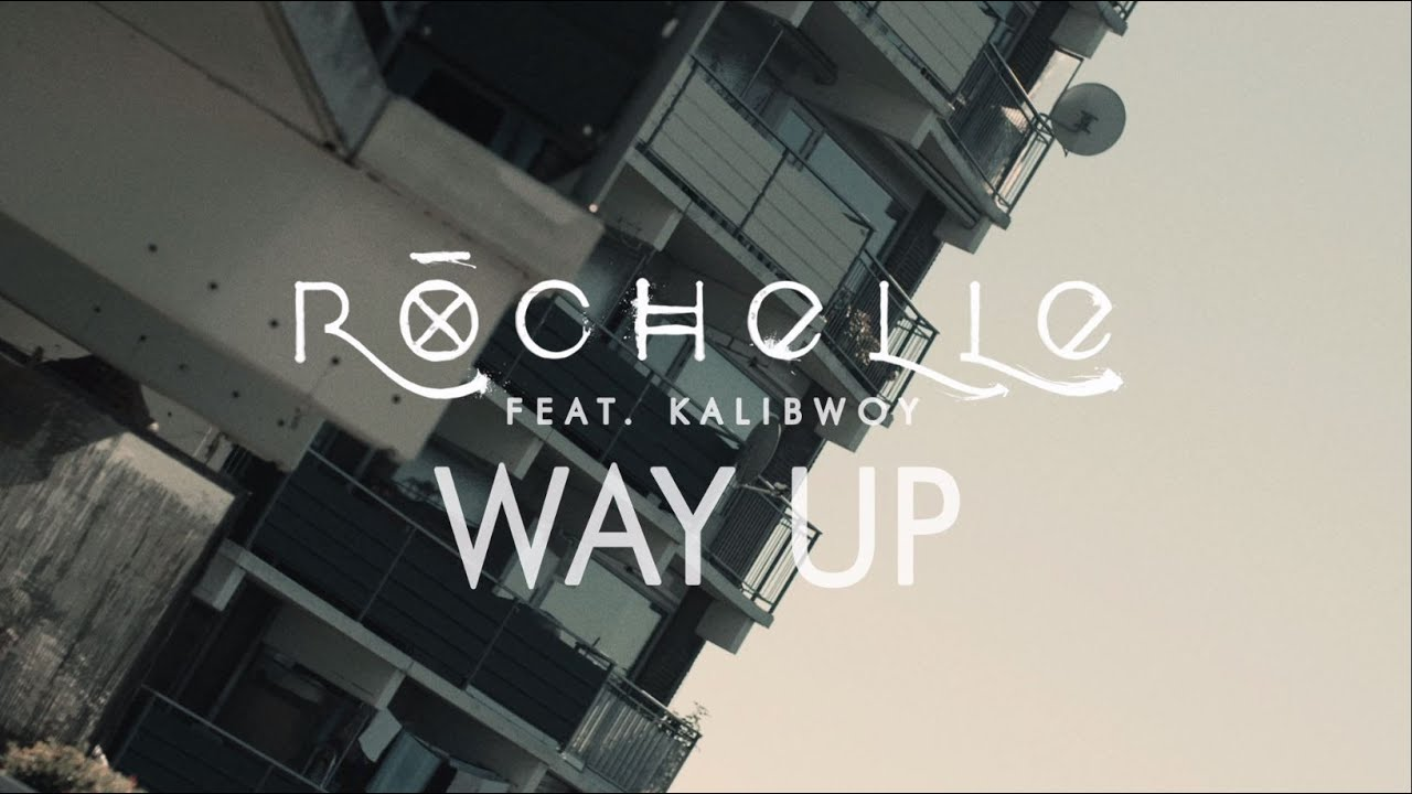 "Rochelle: ""Way Up"" Ft. Kalibwoy"