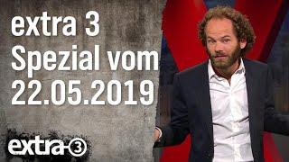 Extra 3 Spezial: Der reale Irrsinn XXL vom 22.05.2019