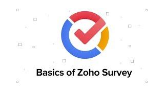 Zoho Survey Webinar - The Basics