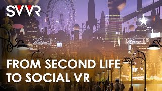 From Second Life to Social VR