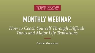 How to Coach Yourself through Difficult Times and Major Life Transitions (Webinar)