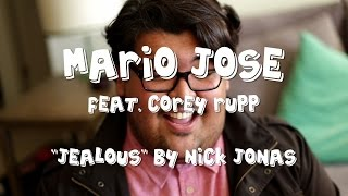 Video JEALOUS - NICK JONAS (Mario Jose Cover) - The Wonderful World of What download MP3, 3GP, MP4, WEBM, AVI, FLV Agustus 2018