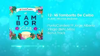 12 Mi Tamborito De Ceiba - PuntaCandela (Jose Alberto Fragozo) Ft Jorge Alberto Vesga (Beto Millo)