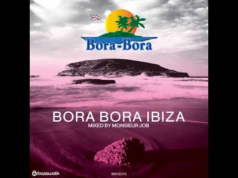 CD2 BORA BORA IBIZA 2018 MONSIEUR JOB - MIXED BY STAN KOLEV AND CHARLIE ILLERA