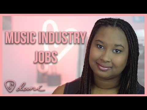 Jobs and Roles In The Music Industry | Dani Alexandria