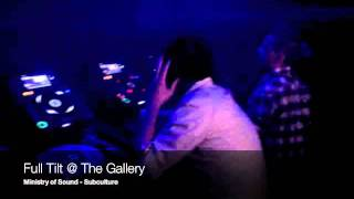 Full Tilt The Gallery Subculture - Ministry Of Sound.mp3