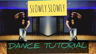 SLOWLY SLOWLY DANCE TUTORIAL | LEARN STEPS EASILY | NITIN BASSI CHOREOGRAPHY | LYRICAL | TUTORIAL #1