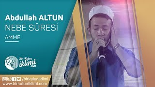 Abdullah ALTUN Nebe (Amme) Suresi