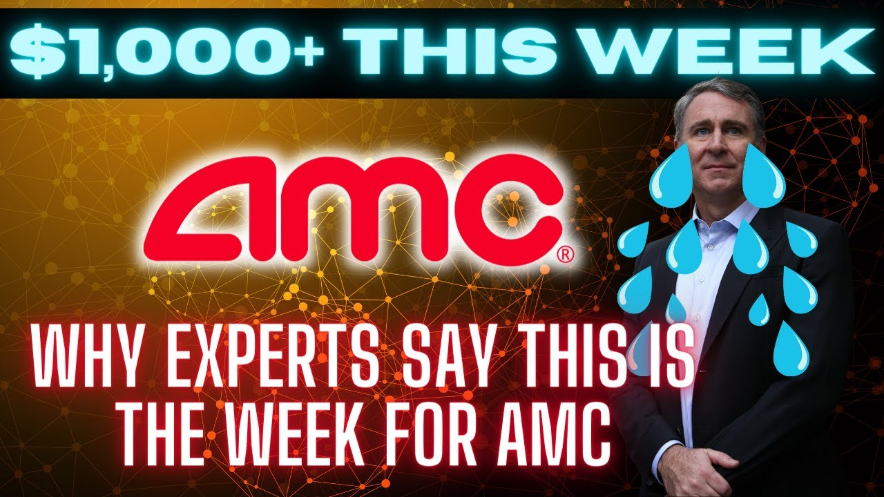 Why experts say THIS IS THE WEEK for the $1,000+ AMC share price rally - AMC MOASS $100K+