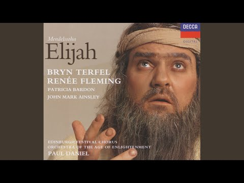 "Mendelssohn: Elijah, Op.70, MWV A25 / Part 1 - ""Lord God of Abraham, Isaac and Israel"""
