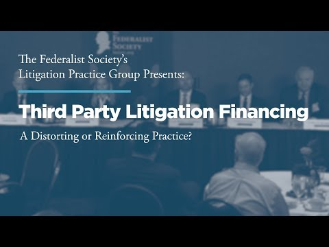 Third Party Litigation Financing: A Distorting Or Reinforcing Practice?