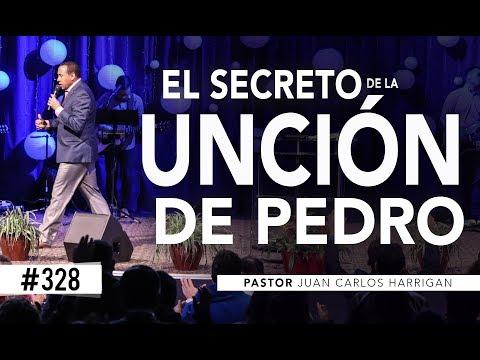 #328 El secreto de la unción de pedro - Pastor Juan Carlos Harrigan