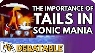 The Importance of Tails in Sonic Mania - Debatable