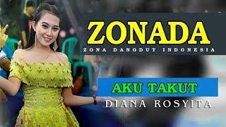 Diana Rsoyita AKU TAKUT Live Show ZONADA Zona Dangdut Indonesia