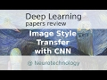 Deep Learning Papers Review at Neurotechnology: Image Style Transfer with CNN (BAD AUDIO QUALITY)