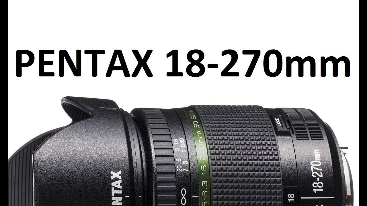 PENTAX DA 18-270mm - Top 100 interesting lenses - YouTube