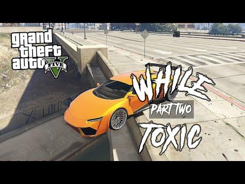 GTA 5 While Toxic (Part 2)