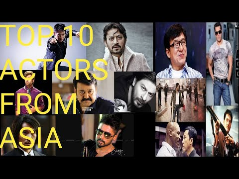 Top 10 actors of asia 2018