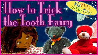 Books for Kids: HOW TO TRICK THE TOOTH FAIRY read aloud