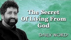 The Secret Of Living From God [From A YEAR OF FRUITFULNESS (Message 2243)]