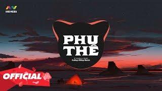 PHU THÊ (Trường Giang Remix) - Trí Hoàng x Rastz | Nhạc Remix Gây Nghiện Cực Mạnh