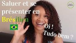 #1 SALUER ET SE PRESENTER EN PORTUGAIS BRESILIEN | Je parle brésilien !