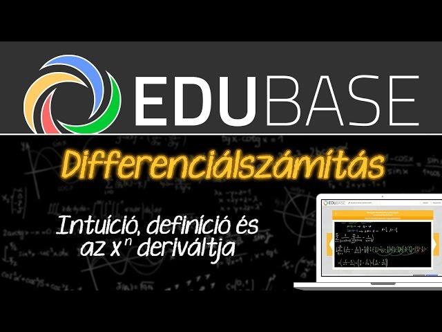 Differenciálszámítás (intuíció, definíció és az x^n deriváltja)