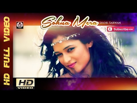 Shobi Sarwan | Sohna Mera | New Song 2014...