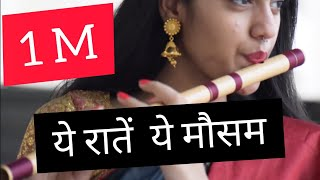 Yeh Raatein Yeh Mausam- Palak Jain- Flute-The Golden Notes
