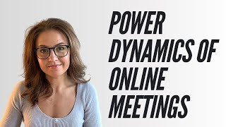 Power Dynamics of Online Meetings - Make Them Work for You
