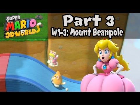 """Super Mario 3D World - Part 3: World 1-3 """"Mount Beanpole"""" 100% Walkthrough!"""