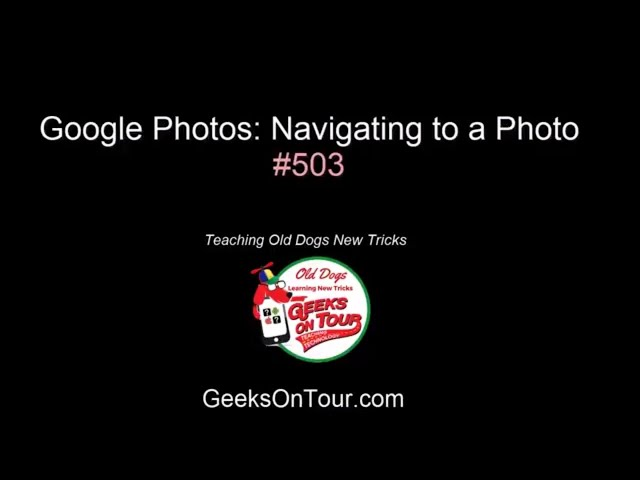 503 Google Photos and Google Maps = Navigate to a Photo