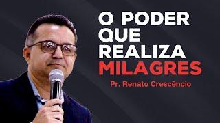 Palavra Viva | O poder que realiza mudanças | Pr. Renato Crescêncio