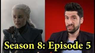 Game of Thrones: Season 8 Episode 5 - Review