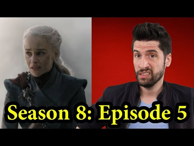Game of Thrones: Season 8 Episode 5 - Review