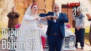 Yeni Gelin 37. Bölüm - Düğün Alayı