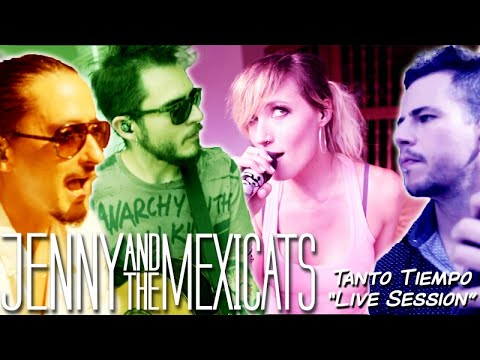 Jenny and the Mexicats - Tanto Tiempo (Live Session Video)