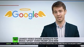 No bias, they say? Leaked video shows Google executives 'upset' over Trump's 2016 election win