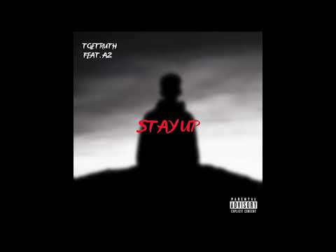 TGETruth - Stay Up Feat. A2 Prod. GloryGainz