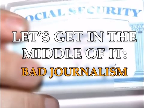 """Let's Get in the Middle Of It: """"Bad Journalism"""""""